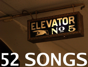52 Songs- #36: Fahrstuhl