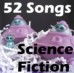 52 Songs - #33: Science Fiction