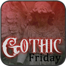 Gothic Friday April